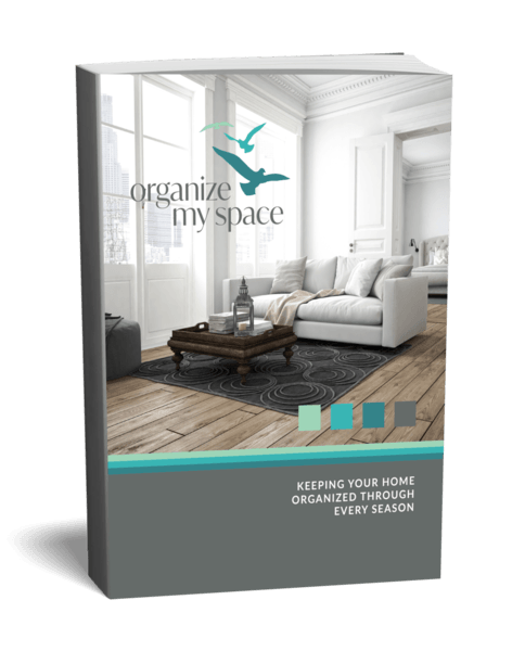 Download Our Free Gift to You - Keeping Your Home Organized Through Every Season
