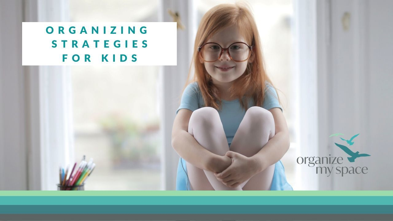 Organizing Strategies for Kids