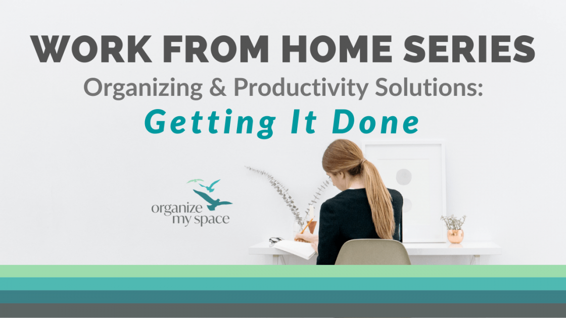 WFH Series - Getting it Done