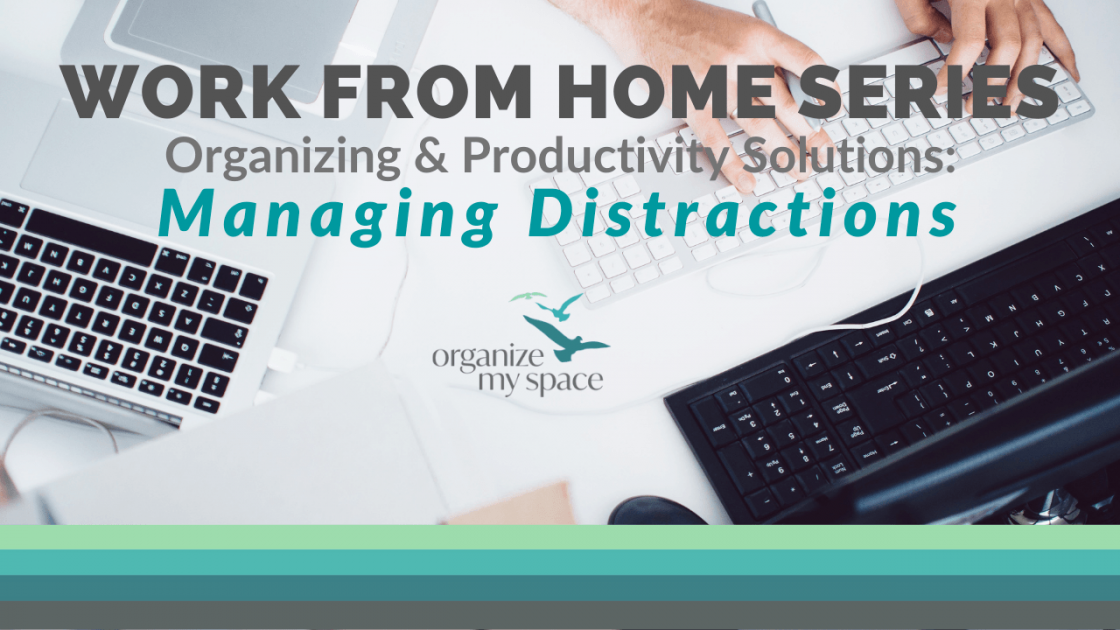 WFH Series - Managing Distractions