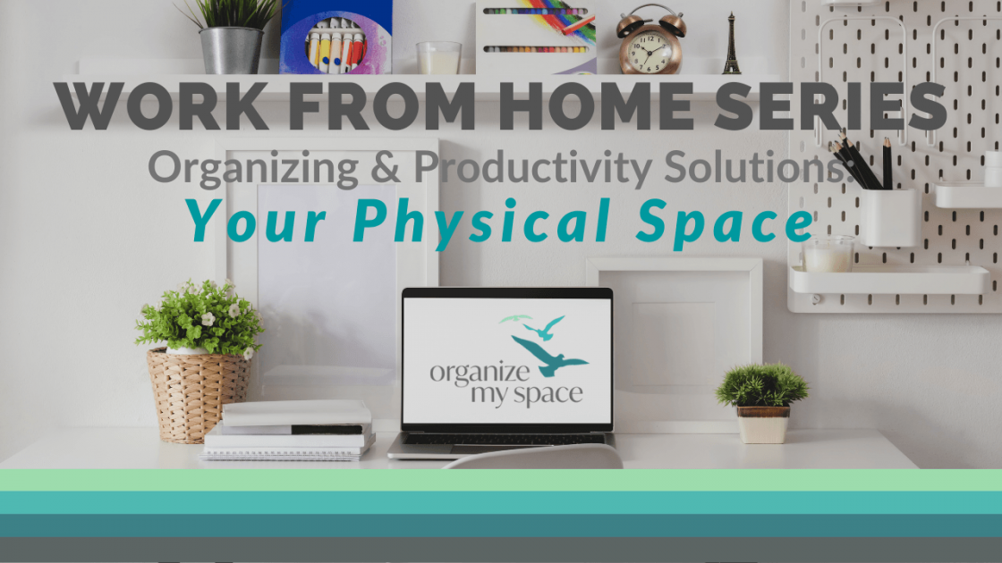 WFH Series - Your Physical Space